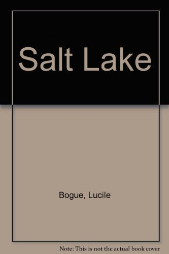 Salt Lake: The Long Trail West [First Trade Edition] [Signed]: Bogue, Lucile