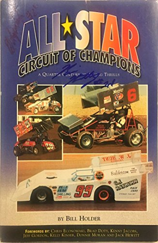 All Star Circuit of Champions: A Quarter Century of Racing Thrills (Association Copy: Signed By ...