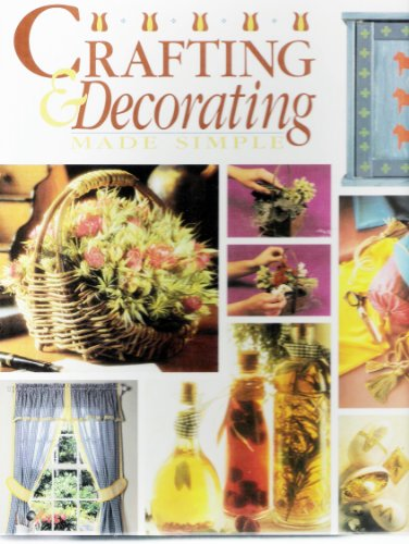 Crafting and Decorating Made Simple [CLV] by: unknown