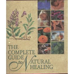 The Complete Guide to Natural Healing: None Listed