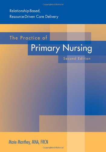 The Practice of Primary Nursing: Manthey, Marie