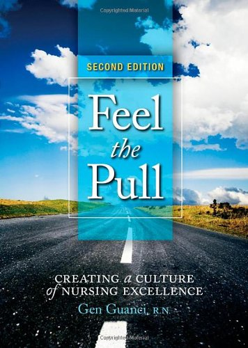 9781886624863: Feel the Pull: Creating a Culture of Nursing Excellence, 2nd Edition