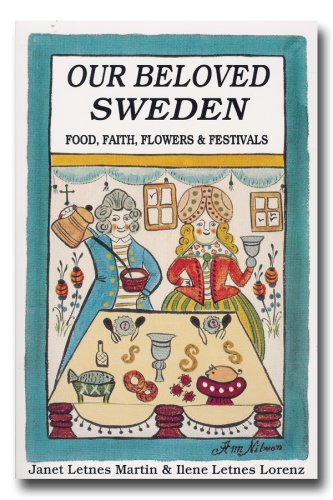 Our Beloved Sweden: Food, Faith, Flowers & Festivals: Martin, Janet Letnes and Ilene Letnes ...