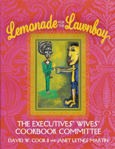 Lemonade for the Lawnboy : The Executives' Wives' Cookbook Committee {FIRST EDITION}: ...