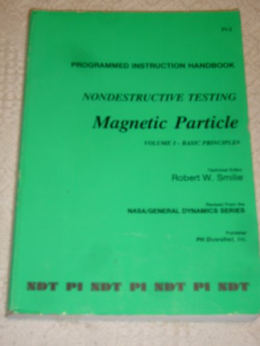 Programmed Instruction Handbook: Nondestructive Testing, Magnetic Particle