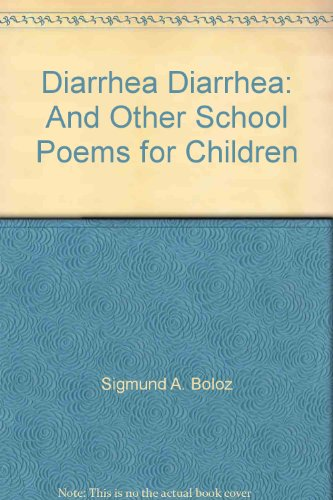 9781886635159: Diarrhea Diarrhea: And Other School Poems for Children