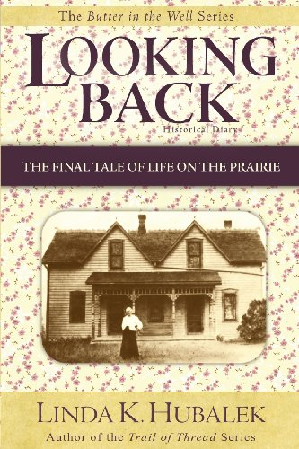 9781886652033: Looking Back: The Final Tale of Life on the Prairie (Butter in the Well)