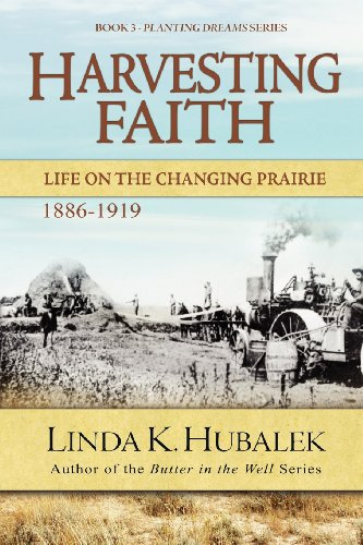 9781886652132: Harvesting Faith: Life on the Changing Prairie (Book 3 of the Planting Dreams book series.) (Planting Dreams Series)