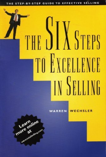 9781886656062: The Six Steps to Excellence in Selling: The Step-By-Step Guide to Effective Selling