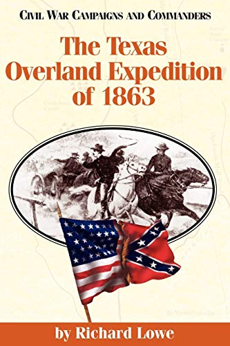 9781886661127: The Texas Overland Expedition of 1863 (Civil War Campaigns and Commanders Series)
