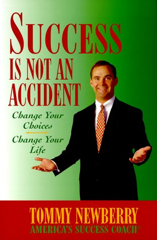9781886669093: Success is Not an Accident: Change Your Choices Change Your Life