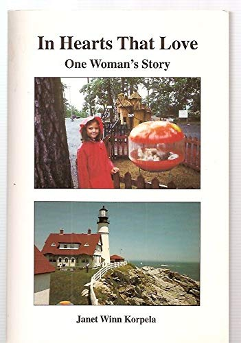 In hearts that love: One woman's story: Korpela, Janet Winn