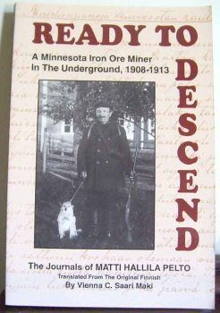 9781886698208: Ready to descend: A Minnesota iron miner in the underground, 1908-1913