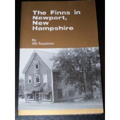 The Finns in Newport, New Hampshire: A partial record of immigrant Finns--names and events--in ...