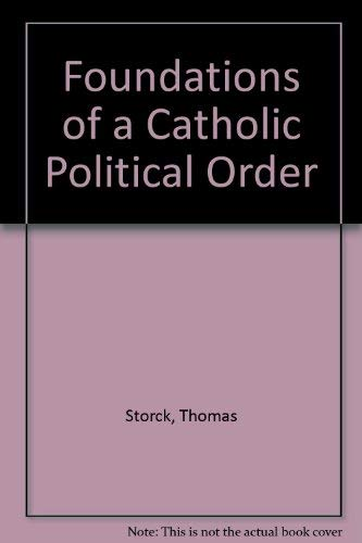 9781886699113: Foundations of a Catholic Political Order