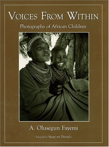 Voices From Within: Photographs of African Children: Fayemi, A. Olusegun
