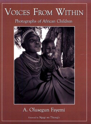 VOICES FROM WITHIN : PHOTOGRAPHS OF AFRI: A. OLUSEGUN FAYEMI