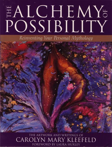 9781886708037: The Alchemy of Possibility: Reinventing Your Personal Mythology