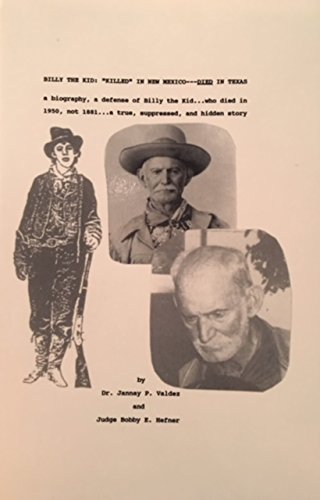 Billy the Kid: Killed in New Mexico--Died: Bobby E. Hefner,