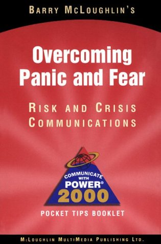 Overcoming Panic and Fear: Risk and Crisis Communications (9781886712096) by Barry McLoughlin