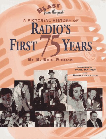 9781886745063: Blast from the Past: A Pictorial History of Radio's First 75 Years