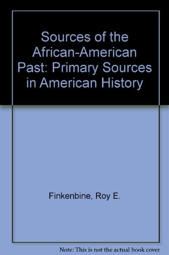 Sources of the African-American Past: Primary Sources in American History: Finkenbine, Roy E.