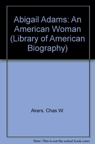 9781886746190: Abigail Adams: An American Woman (Library of American Biography)
