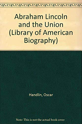9781886746213: Abraham Lincoln and the Union (Library of American Biography)
