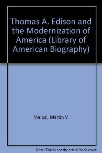 9781886746275: Thomas A. Edison and the Modernization of America (Library of American Biography)