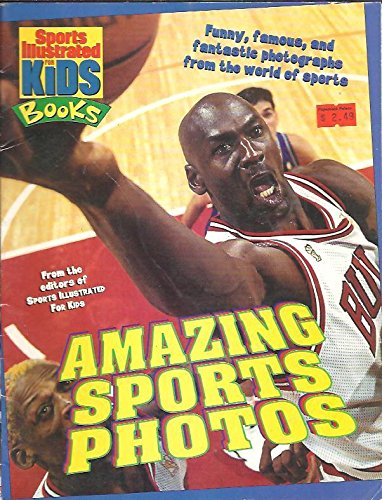 Sports Illustrated For Kids: Amazing Sports Photos