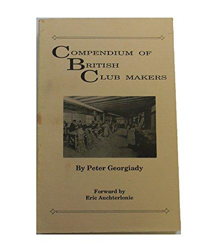 9781886752009: Compendium of British Club Makers
