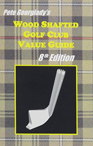 Wood Shafted Golf Club Value Guide: Pete Georgiady