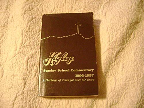 Higley Sunday School Commentary 1996-97: Ron; DeGraffenreid, Douglas B.; Dietzel, David; Wright, ...