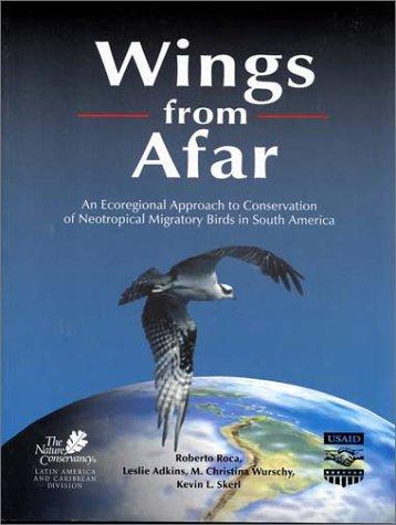 Wings from Afar: An Ecoregional Approach to: Leslie Adkin; Robert