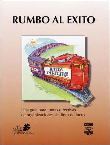 9781886765078: Rumbo al Exito: Una Guia para Juntas Directivas de Organizaciones sin Fines de Lucro (Spanish Edition)