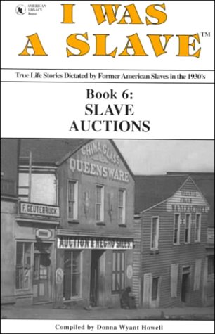 9781886766136: I WAS A SLAVE, Book 6: Slave Auctions (The I WAS A SLAVE Book Collection)