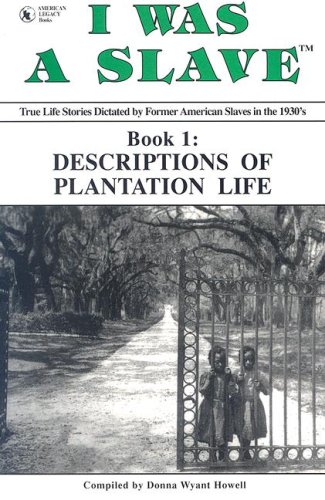 9781886766143: Descriptions of Plantation Life (I Was a Slave)