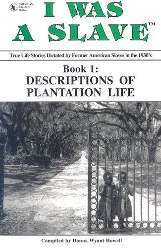 9781886766143: Descriptions of Plantation Life (I Was a Slave)