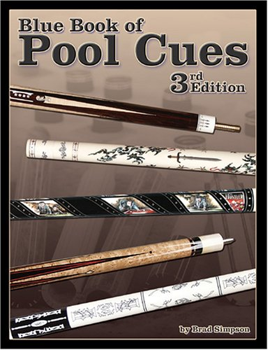 Blue Book of Pool Cues, 3rd Edition: Brad Simpson