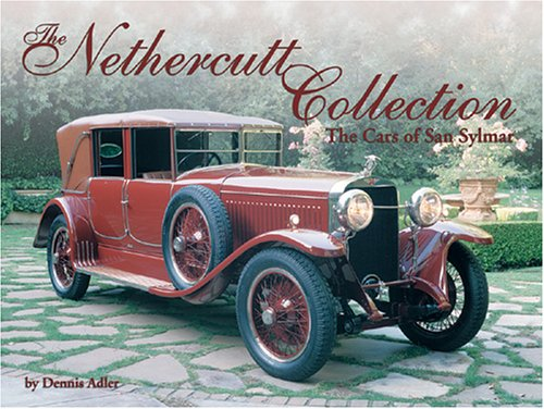 The Nethercutt Collection: The Cars of San: Dennis Adler