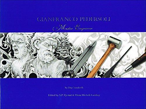 GIANFRANCO PEDERSOLI MASTER ENGRAVER (MAESTRO INCISORE) (FIREARMS GUNS): Sundseth, Dag