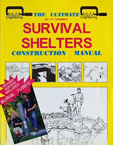 9781886774025: The Ultimate Do it Yourself Survival Shelters Construction Manual