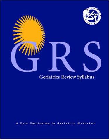 9781886775046: Geriatrics Review Syllabus: A Core Curriculum in Geriatric Medicine
