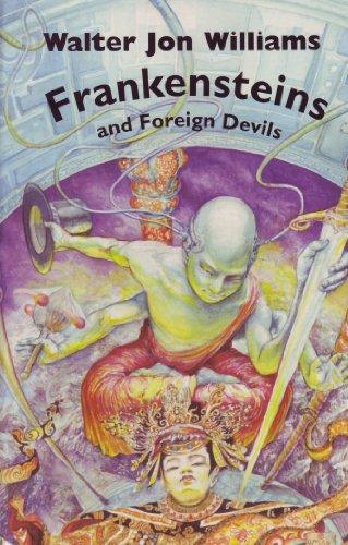 FRANKENSTEINS AND OTHER DEVILS: Williams, Walter Jon