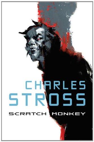SCRATCH MONKEY: Stross, Charles.