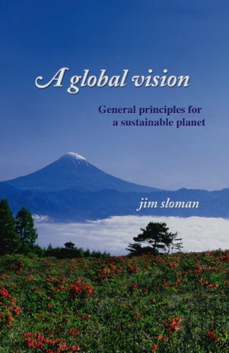 A Global Vision : General Principles for: Jim Sloman