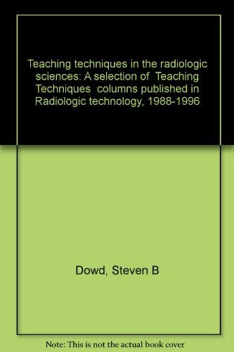 9781886800014: Teaching techniques in the radiologic sciences: A selection of