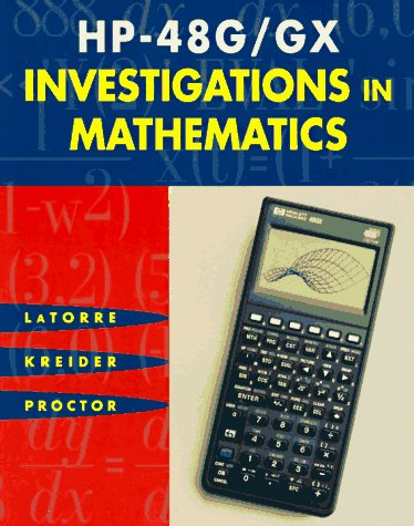 HP-48 G/GX Investigations in Mathematics: T. Proctor; D.