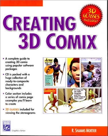 Creating 3D COMIX (With CD-ROM) (Graphics Series): Mortier, Shamms, Mortier, R. Shamms