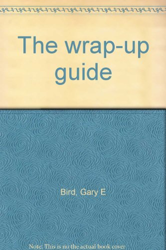 9781886813519: The wrap-up guide